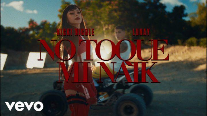 Lo nuevo de Nicki Nicole y Lunay: «No toque mi naik»